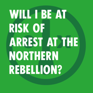 Will I be at risk of arrest at the Northern Rebellion? - Image 1